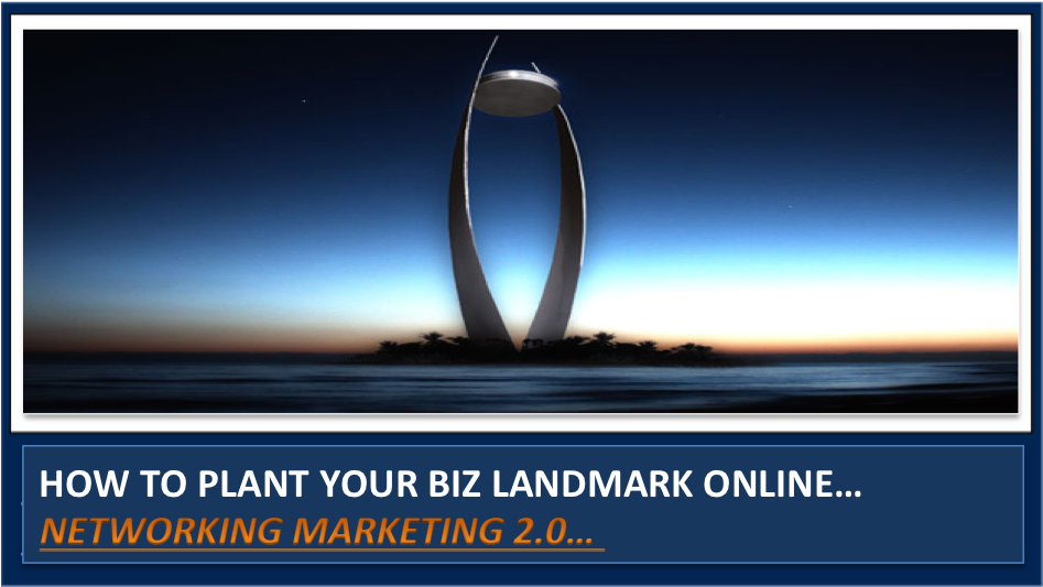 """How to Plant a """"Network Marketing Recruiting"""" Authority Landmark Online"""