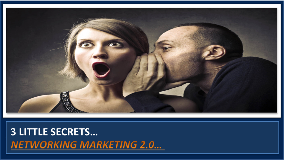 3 Little secrets about network marketing businesses no one wants to tell ya…