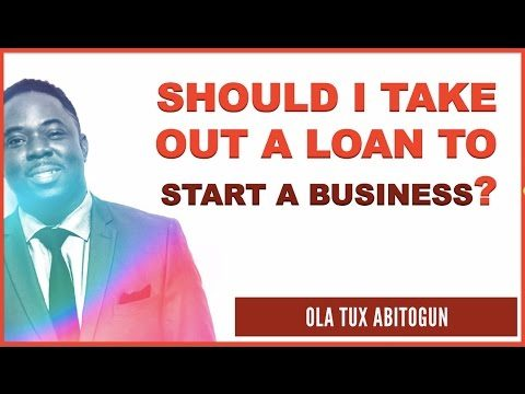 Should I take out a loan to start a business?