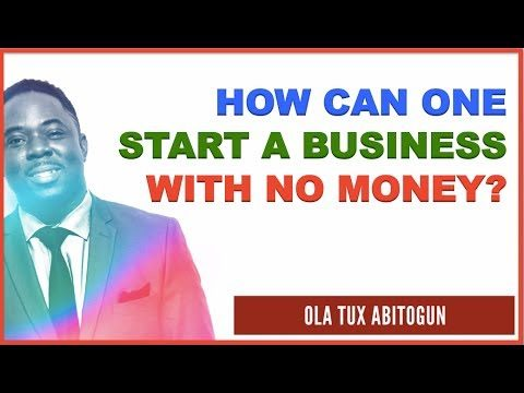 How Can One Start a Business with NO Money?