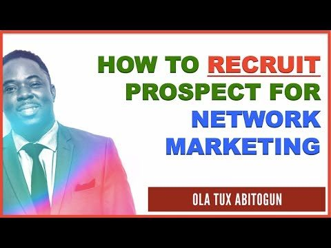 How to Recruit Prospects for Network Marketing