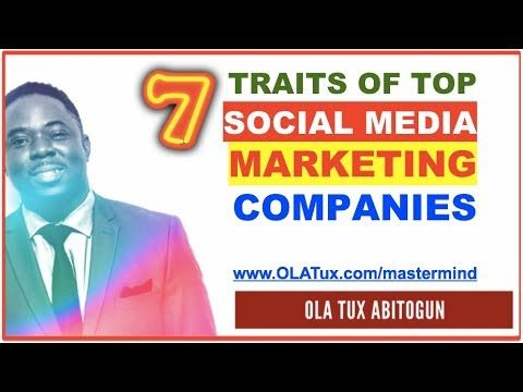 7 Traits of the Top Social Media Marketing Companies