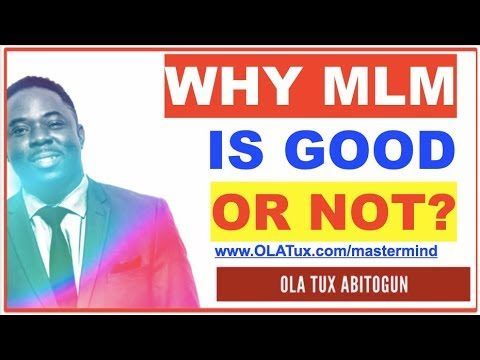 MLM Network Marketing – Why MLM is Good