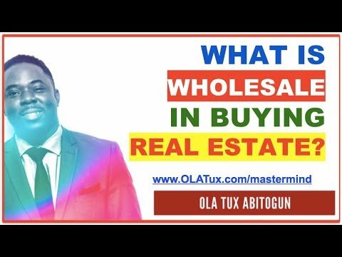 Real Estate – What is Wholesale in Buying Real Estate?