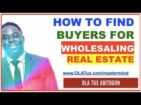 Real Estate Wholesaling – How to Find Buyers For Wholesaling Real Estate