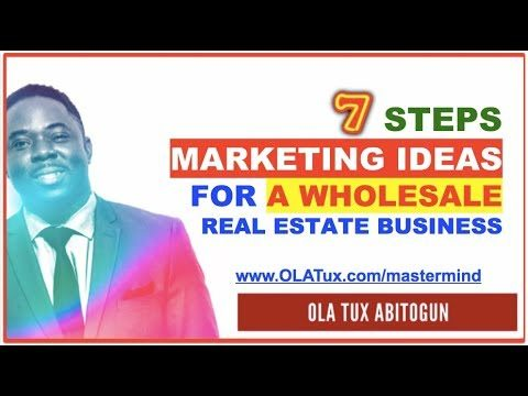 7 Steps Marketing Ideas for a Wholesale Real Estate Business