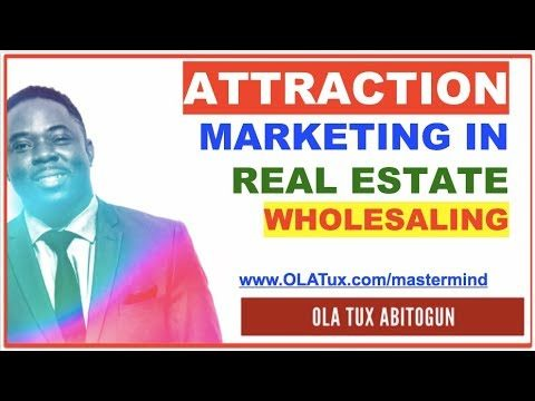 How to Apply Attraction Marketing in Real Estate Wholesaling