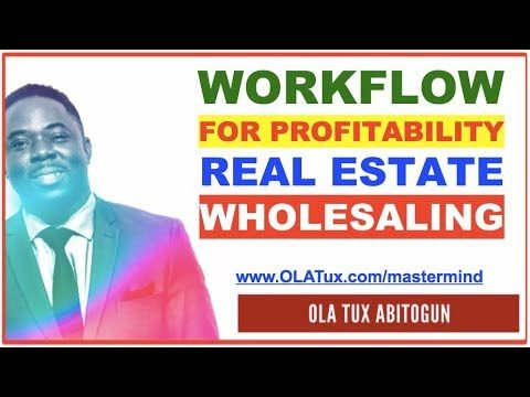 Real Estate Wholesale – The Ideal Workflow for Profitability
