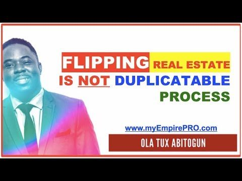 Flipping Real Estate is NOT a Duplicatable Process