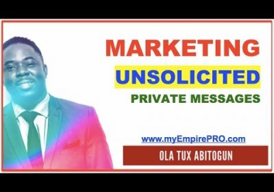 Marketing – UNSOLICITED Private Messages