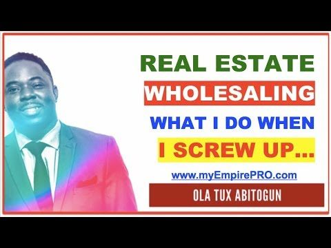 Real Estate Wholesaling – What I Do When I Screw Up…