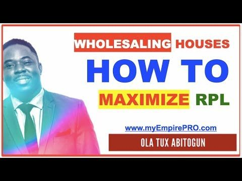 Wholesaling Houses – How to maximize RPL
