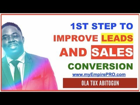 1st Step to IMPROVE Leads and Sales Conversion