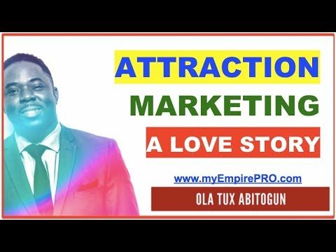ATTRACTION MARKETING – A love Story