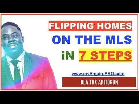 FLIPPING HOMES – 7 Steps to Flipping MLS Properties