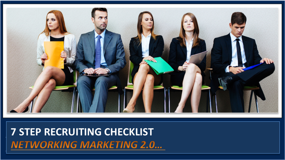 "Secret CHECKLIST to ""effortless"" network marketing recruiting of 1-2 reps per day"