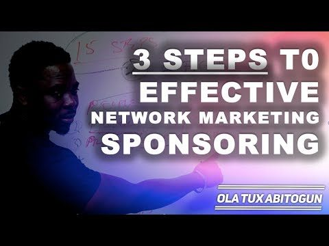 How to effectively sponsor a person in network marketing in 3 STEPS