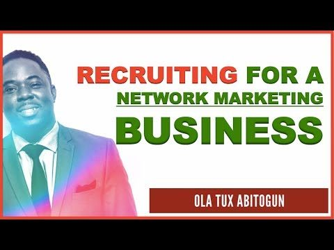 How to Recruit for Network Marketing Business