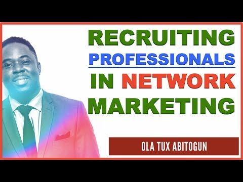 How to Recruit Professionals in Network Marketing [5 Keys]