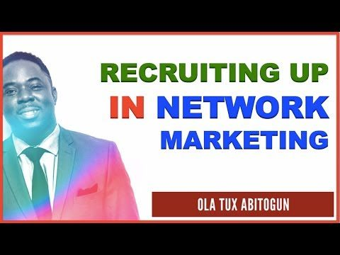 How to Recruit Up in Network Marketing