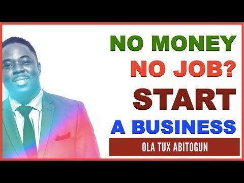 How to start a business with no money or job