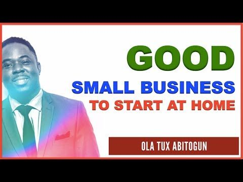 What is a Good Small Business to Start at Home?