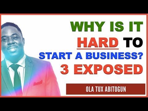 Why is it hard to Start a Business? 3 Reasons EXPOSED Here!