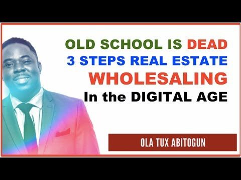 3 Steps – How to Wholesale Real Estate in the DIGITAL Age. Old School Wholesaling is DEAD!