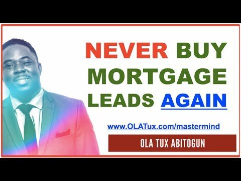Mortgage Leads – How to Buy Mortgage Leads NEVER AGAIN