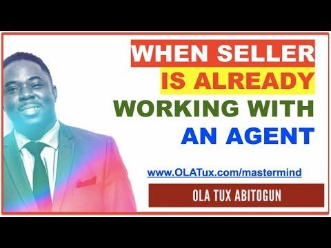 When my Seller is already working with an Agent – Real Estate Wholesaling