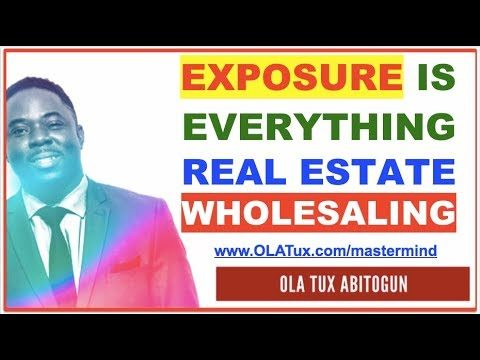 In Real Estate Wholesaling, Exposure Is Everything