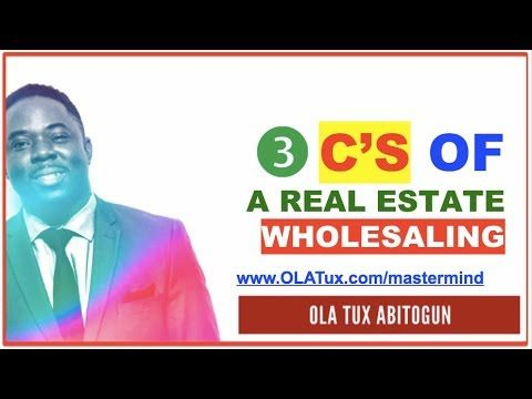 The 3 C's of a Real Estate Wholesaling Business