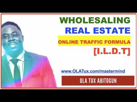 Wholesaling Real Estate Online Traffic Formula [I.L.D.T]