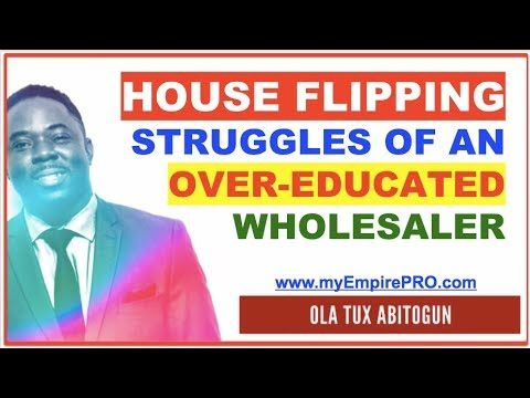 House Flipping Struggles of an Over-Educated Wholesaler