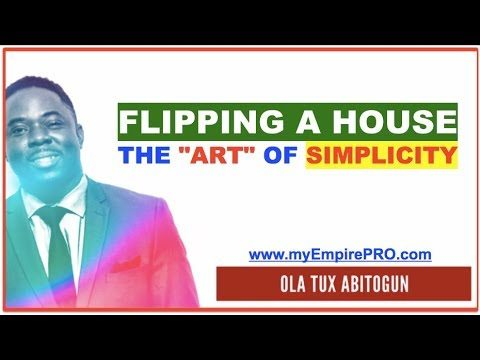 """Flipping a House – The """"ART"""" of Simplicity"""