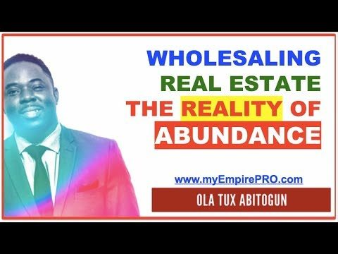 Wholesaling Real Estate – The Reality of Abundance
