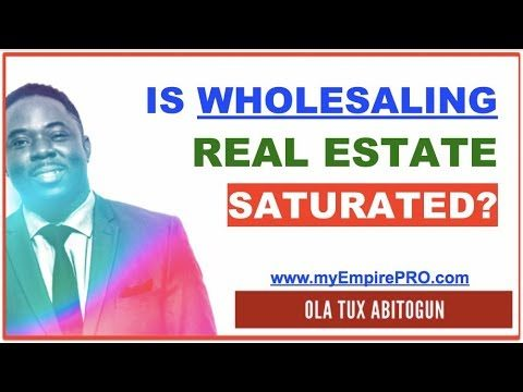 Is Wholesaling Real Estate SATURATED?