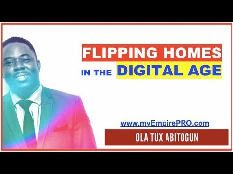 FLIPPING HOMES – How to Flip Homes in the DIGITAL Age