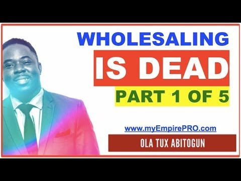 [Part 1 OF 5] REAL ESTATE WHOLESALING IS DEAD – Classic