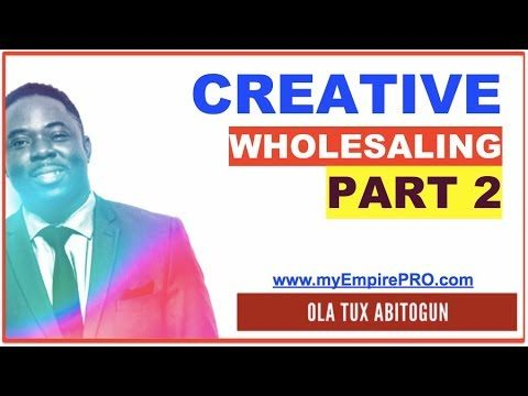 PART 2 of 5 ➡️ CREATIVE WHOLESALING (Short sale, Subject To, Lease Options & Rent to Own)