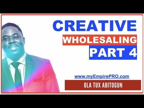 PART 4 of 5 ➡️ CREATIVE WHOLESALING (Short sale, Subject To, Lease Options & Rent to Own)