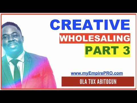 PART 3 of 5 ➡️ CREATIVE WHOLESALING (Short sale, Subject To, Lease Options & Rent to Own)
