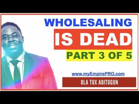 [Part 3 OF 5] REAL ESTATE WHOLESALING IS DEAD – Classic