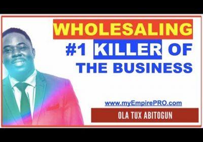 REAL ESTATE WHOLESALING ➡️ #1 Killer of a Wholesaling Business