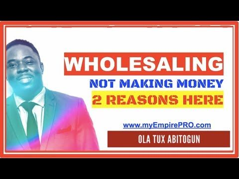 2 Simple Reasons Why You Are Not Making Money 📍 Wholesale Real Estate