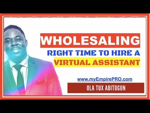 Right Time To Hire A Virtual Assistant 📍 Wholesale Real Estate