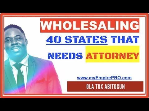 40 States That Require Closing Real Estate Deals with an Attorney 📍 WHOLESALE REAL ESTATE