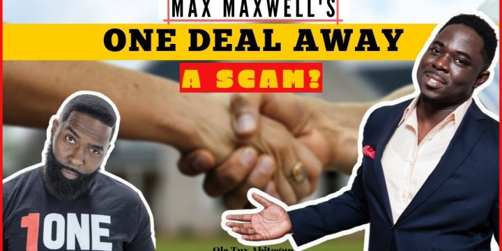 "MAX MAXWELL is NOT a Scam – Some Context on ""ONE DEAL AWAY""📍 Real Estate Wholesaling"