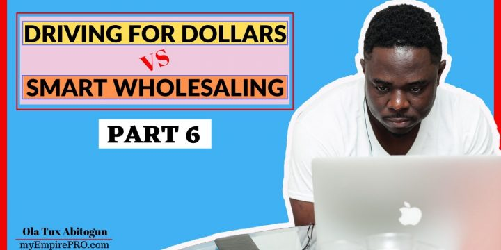 [Part 6] Driving for Dollars vs Smart Wholesaling 📍Make $100,000/Year Even Without Closing a Deal)