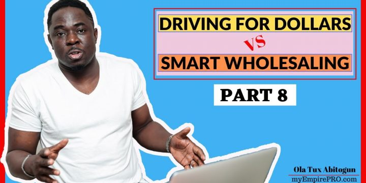 [Part 8] Driving for Dollars vs Smart Wholesaling 📍 300% More Deals @ $0 Marketing Cost